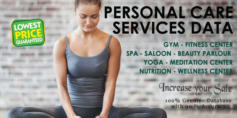 PERSONAL CARE DATA, ALL INDIA SALOON DATA, UNISEX SALOON DATA, WOMEN BEAUTY PARLOUR DATA, ALL INDIA SPA MASSAGE DATABASE, GYM FITNESS CENTER DATA, CITY WISE GYM DATA, NUTRITION AND WELLNESS CENTER, MEDITATION CENTER DATA, YOGA CENTER DATA